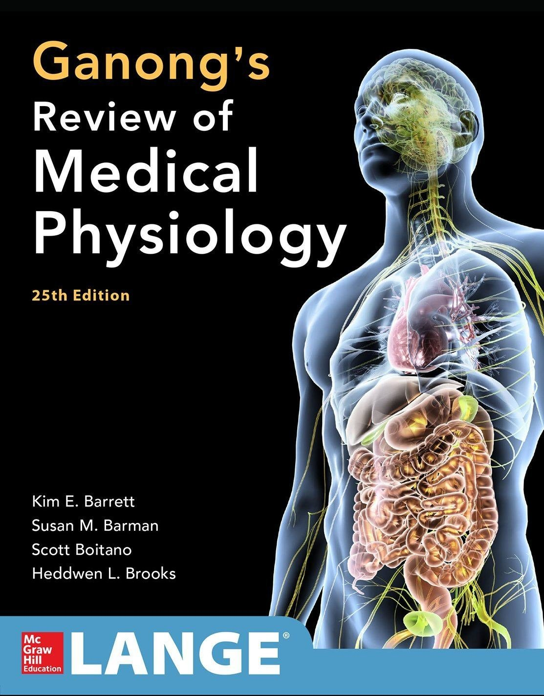 Ganongs Review of Medical Physiology 25E